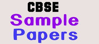 LATEST CBSE SAMPLE PAPERS CLASS 9, 10, 11, 12 PDF Download