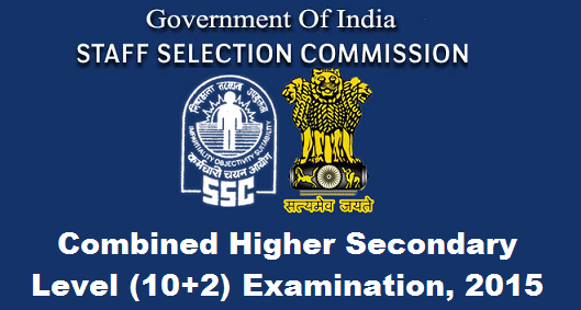 SSC CHSL COMBINED HIGHER SECONDARY LEVEL 10+2 EXAMINATION 2015