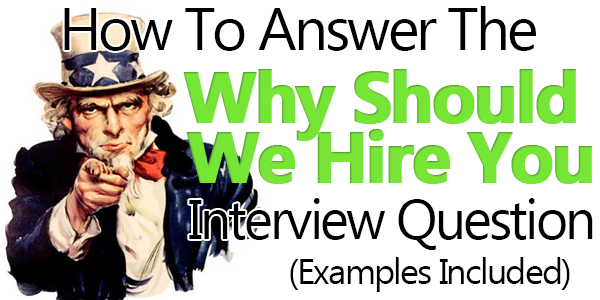 Why Should We Hire You, What To Say ? What Not To Say ?, Common Mistakes, Tips For Answering Interview Questions And Answers Why Should We Hire You Interview Questions And Answers Why Should We Hire You Why Should We Hire You