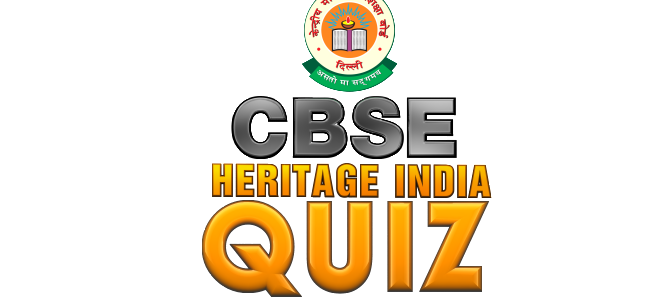 CBSE Heritage India Quiz 2017