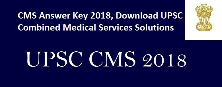 CMS Answer Key 2018, Download UPSC Combined Medical Services Solutions