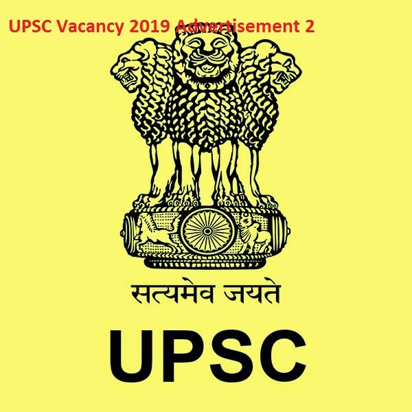 UPSC Vacancy 2019, Recruitment in 2 Posts Categories Apply, Eligibility, Fees, Pay Scale - Advertisement 2