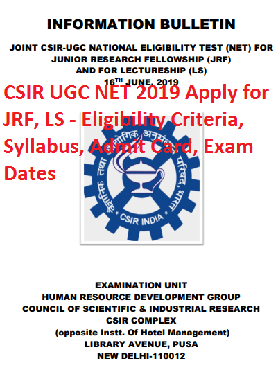 CSIR UGC NET 2019 Apply for JRF, LS - Eligibility Criteria, Syllabus, Admit Card, Exam Dates