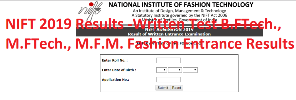 NIFT 2019 Results -Written Test B.FTech., M.FTech., M.F.M. Fashion Entrance Results